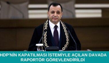 AYM Başkanı, HDP'nin kapatılması istemiyle açılan davada raportör görevlendirdi