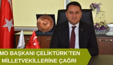 İMO Başkanı Çeliktürk'ten milletvekillerine çağrı