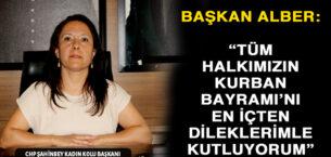 CHP Şahinbey Kadın Kolu Başkanı Alber'in Kurban Bayramı mesajı
